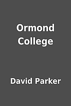 Ormond College by David Parker