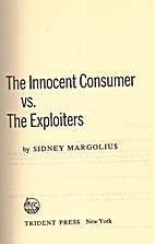 The Innocent Consumer Vs. the Exploiters by…