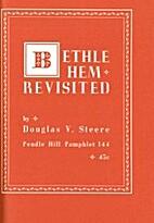 Bethlehem revisited by Douglas V. Steere