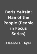 Boris Yeltsin: Man of the People (People in…