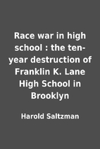 Race war in high school : the ten-year…