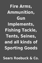 Fire Arms, Ammunition, Gun Implements,…