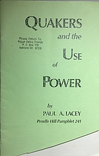 Quakers and the use of power by Paul A.…