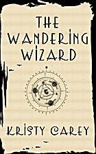 The Wandering Wizard by Kristy Carey