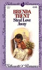 Steal Love Away by Brenda Trent