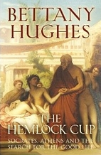 The Hemlock Cup: Socrates, Athens and the…