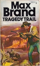 Tragedy Trail by Max Brand