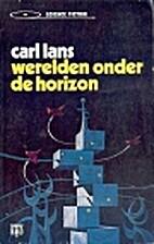 Werelden onder de horizon by Carl Lans