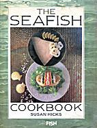 Sea Fish Cook Book by Susan Hicks