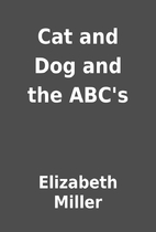 Cat and Dog and the ABC's by Elizabeth…