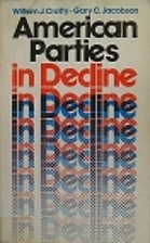 American parties in decline by William J.…