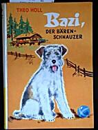 Bazi, der Bärenschnauzer, by Theo Holl