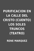PURIFICACION EN LA CALLE DEL CRISTO (CUENTO)…
