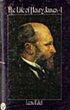 The Life of Henry James - Volume 1: 1843-89…