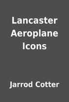 Lancaster Aeroplane Icons by Jarrod Cotter