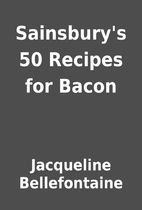 Sainsbury's 50 Recipes for Bacon by…