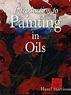 Introduction to Painting in Oils by Hazel…