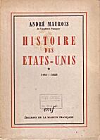 Histoire des Etats-Unis, tome 1 by André…