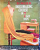 Dressmaking Course in 7 Easy Steps by Singer