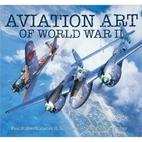 Aviation Art of World War II by James H.…