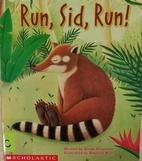Run, Sid, Run! by Cindy Chapman