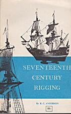 Seventeenth-Century Rigging, A Handbook for…