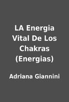 LA Energia Vital De Los Chakras (Energias)…