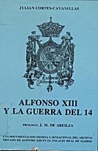 Alfonso XIII y la guerra del 14 by Julian…