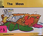 The Mess by Josephine Croser