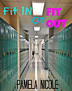 Fit In or Fit Out by Pamela Nicole