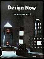 Design Now: Industry or Art? by Volker…