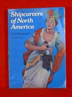 Shipcarvers of North America by M. V.…