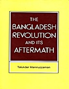 The Bangladesh Revolution and Its Aftermath…