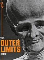 The Outer Limits At 50 by David J. Schow