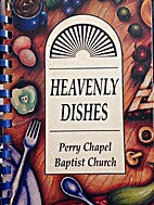 Heavenly Dishes-Perry Chapel Baptist Church…