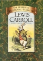 The Complete Works of Lewis Carroll by Lewis…