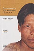 Centroamérica : entre revoluciones y…