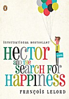 Hector and the Search for Happiness by…