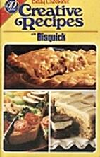 Betty Crocker Creative Recipes: Bisquick I…