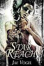 Star-Reach by Jae Vogel