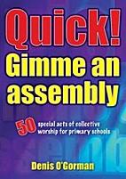 Quick Gimme An Assembly by Dennis O'gorman