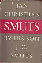 Jan Christian Smuts by J. C. Smuts
