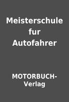 Meisterschule fur Autofahrer by…