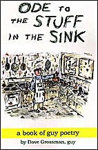 Ode to the Stuff in the Sink by Dave…