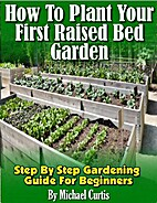 How To Plant Your First Raised Bed Garden by…