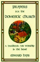Prayers for the Domestic Church: A Handbook…