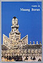 Guide to Muang Boran by P. Viriyahbhun