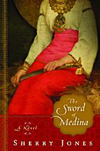 The Sword of Medina: A Novel by Sherry Jones