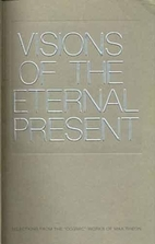 Visions of the Eternal Present by Max Theon