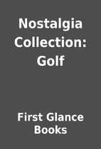 Nostalgia Collection: Golf by First Glance…